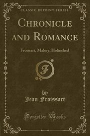 Chronicle and Romance, Froissart Jean