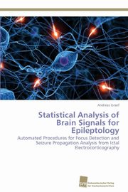 Statistical Analysis of Brain Signals for Epileptology, Graef Andreas