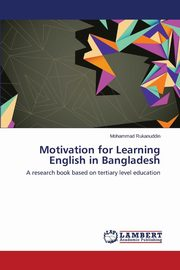 Motivation for Learning English in Bangladesh, Rukanuddin Mohammad