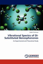 Vibrational Spectra of Di-Substituted Benzophenones, Chaitanya Kadali