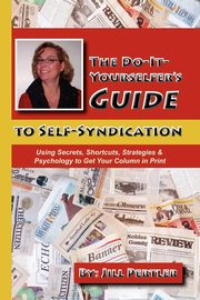 THE DO-IT-YOURSELFER'S GUIDE TO SELF-SYNDICATION, Pertler Jill