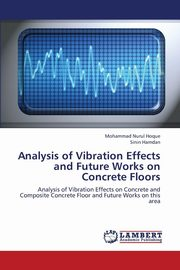 Analysis of Vibration Effects and Future Works on Concrete Floors, Hoque Mohammad Nurul