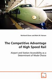 The Competitive Advantage of High Speed Rail, Clever Reinhard