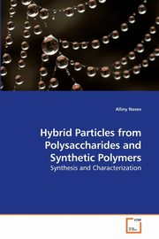Hybrid Particles from Polysaccharides and             Synthetic Polymers, Naves Alliny