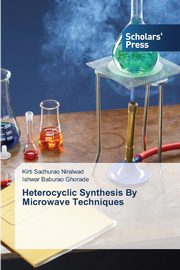Heterocyclic Synthesis By Microwave Techniques, Niralwad Kirti Sadhurao