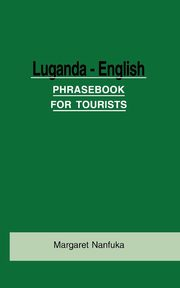 Luganda-English Phrase Book for Tourists, Nanfuka Margaret