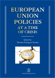 European Union Policies at a Time of Crisis, Tomasz Grzegorz Grosse