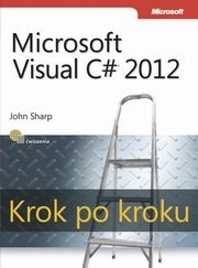 Microsoft Visual C# 2012 Krok po kroku, John Sharp