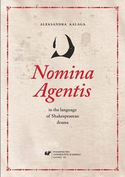 Nomina Agentis in the language of Shakespearean drama - 05 Early Modern English ?  linguistic and cultural background, Aleksandra Kalaga