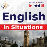 English in Situations. Listen & Learn to Speak (for French, German, Italian, Japanese, Polish, Russian, Spanish speakers), Dorota Guzik, Joanna Bruska, Anna Kicińska