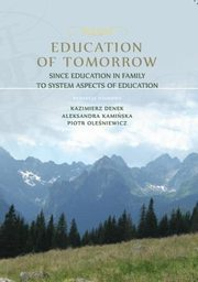 Education of Tomorrow. Since education in family to system aspects of education - Ihor Dobryansky, Iwan Zymomrya, Lesia Shahala, Rusłana Żowtani: Consensus between the interests of a person, society and the state as a pledge of success in modernizing the ,