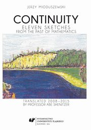 Continuity - 06 The European Middle Ages ? Disputes about the structure of the continuum ? Oresme and the Calculators on the intensity of changes ? The 1 : 3 : 5 : 7 : ? sequence ? The theory of impetus ? Quies media ? The ballistics of Albert of Saxony a, Jerzy Mioduszewski
