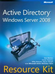 Active Directory Windows Server 2008 Resource Kit, Stan Reimer, Conan Kezema, Mike Mulcare, Byron Wright