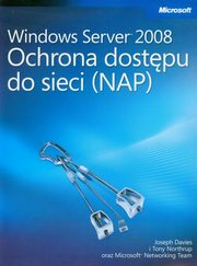 Windows Server 2008 Ochrona dostępu do sieci NAP, Davies Joseph, Northrup Tony